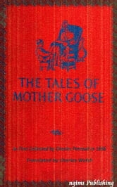 The Tales of Mother Goose (Illustrated + Active TOC) ebook by Charles Perrault