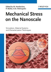 Mechanical Stress on the Nanoscale - Simulation, Material Systems and Characterization Techniques ebook by Margrit Hanbücken,Pierre Müller,Ralf B. Wehrspohn