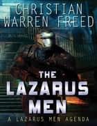 The Lazarus Men ebook by Christian Warren Freed