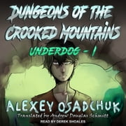 Dungeons of the Crooked Mountains audiobook by Alexey Osadchuk