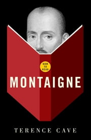 How To Read Montaigne ebook by Terence Cave