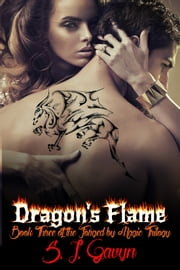 Dragon's Flame: Book Three of the Forged by Magic Trilogy ebook by S. L. Gavyn