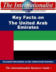 Key Facts on the United Arab Emirates - Essential Information on the United Arab Emirates ebook by Patrick W. Nee