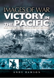 Victory in the Pacific ebook by Andrew Rawson