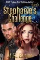Stephanie's Challenge ebook by M.K. Eidem