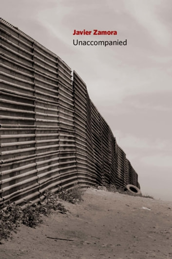 Unaccompanied ebook by Javier Zamora