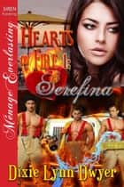 Hearts on Fire 1: Serefina ebook by Dixie Lynn Dwyer