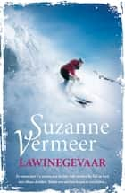 Lawinegevaar ebook by Suzanne Vermeer