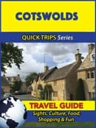 Cotswolds Travel Guide (Quick Trips Series) ebook by Cynthia Atkins