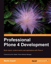 Professional Plone 4 Development ebook by Martin Aspeli