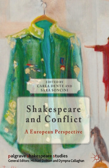 Shakespeare and Conflict - A European Perspective ebook by