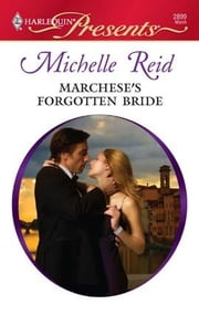 Marchese's Forgotten Bride ebook by Michelle Reid