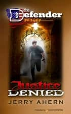 Justice Denied ebook by Jerry Ahern