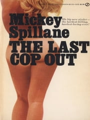 The Last Cop Out ebook by Mickey Spillane