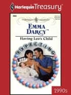 Having Leo's Child ebook by Emma Darcy