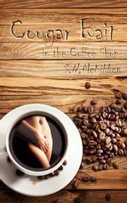 Cougar Bait in the Coffee Shop ebook by S.N. McKibben