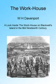 The Work-House ebook by W H Davenport