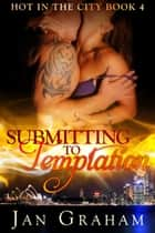 Submitting to Temptation ebook by Jan Graham