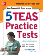 McGraw-Hill Education 5 TEAS Practice Tests, Third Edition ebook by Kathy A. Zahler