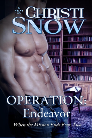 Operation: Endeavor - When the Mission Ends, #2 ebook by Christi Snow