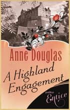 A Highland Engagement ebook by Anne Douglas