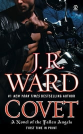 Covet: A Novel of the Fallen Angels - A Novel of the Fallen Angels ebook by J.R. Ward