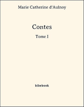 Contes - Tome I eBook by Marie Catherine D'Aulnoy