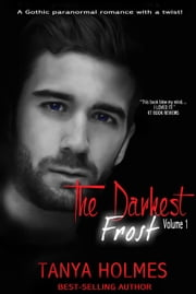 The Darkest Frost, Volume 1 - Part 1 of a 2-part serial ebook by Tanya Holmes