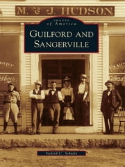 Guilford and Sangerville ebook by Sieferd Schultz