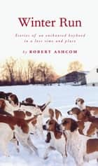 Winter Run ebook by Robert Ashcom