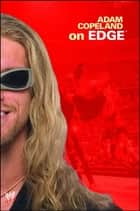 Adam Copeland On Edge ebook by Adam Copeland