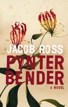 Pynter Bender ebook by Jacob Ross