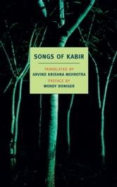 Songs of Kabir ebook by Wendy Doniger,Kabir