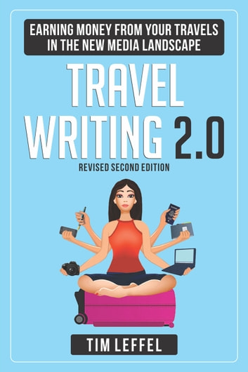 Travel writing 20 earning money from your travels in the new media travel writing 20 earning money from your travels in the new media landscape second edition fandeluxe Images
