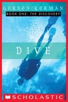 Dive #1: The Discovery - The Discovery 電子書籍 by Gordon Korman