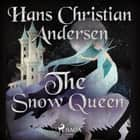 The Snow Queen audiobook by Hans Christian Andersen
