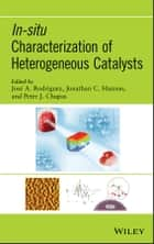 In-situ Characterization of Heterogeneous Catalysts ebook by Jonathan C. Hanson, Peter J. Chupas, José A. Rodriguez