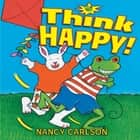 Think Happy! audiobook by