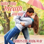 Take My Breath Away audiobook by Christie Ridgway