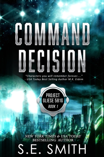 Command Decision - Project Gliese 581g ebook by S.E. Smith