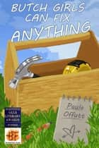 Butch Girls Can Fix Anything ebook by