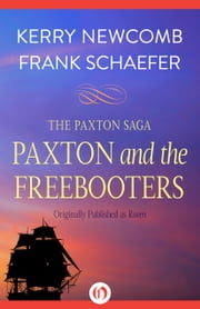 Paxton and the Freebooters ebook by Kerry Newcomb,Frank Schaefer