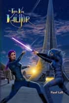 The Fifth Key of Kalijor ebook by Paul Lell