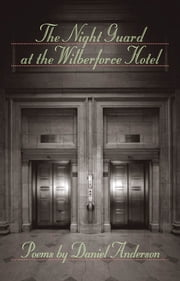 The Night Guard at the Wilberforce Hotel ebook by Daniel Anderson