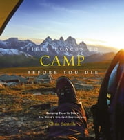 Fifty Places to Camp Before You Die ebook by Chris Santella