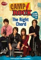 Camp Rock: Second Session: The Right Chord ebook by James Ponti