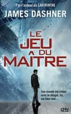 Le Jeu du maître - tome 1 : La partie infinie ebook by James DASHNER,Guillaume FOURNIER