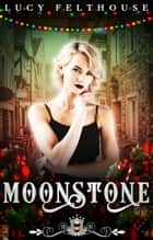 Moonstone ebook by Lucy Felthouse, Silver Springs Library