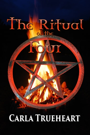 The Ritual of the Four ebook by Carla Trueheart