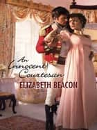 An Innocent Courtesan ebook by Elizabeth Beacon